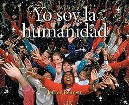 Yo soy la humanidad (Spanish Edition) by [Bennett, Jeffrey]