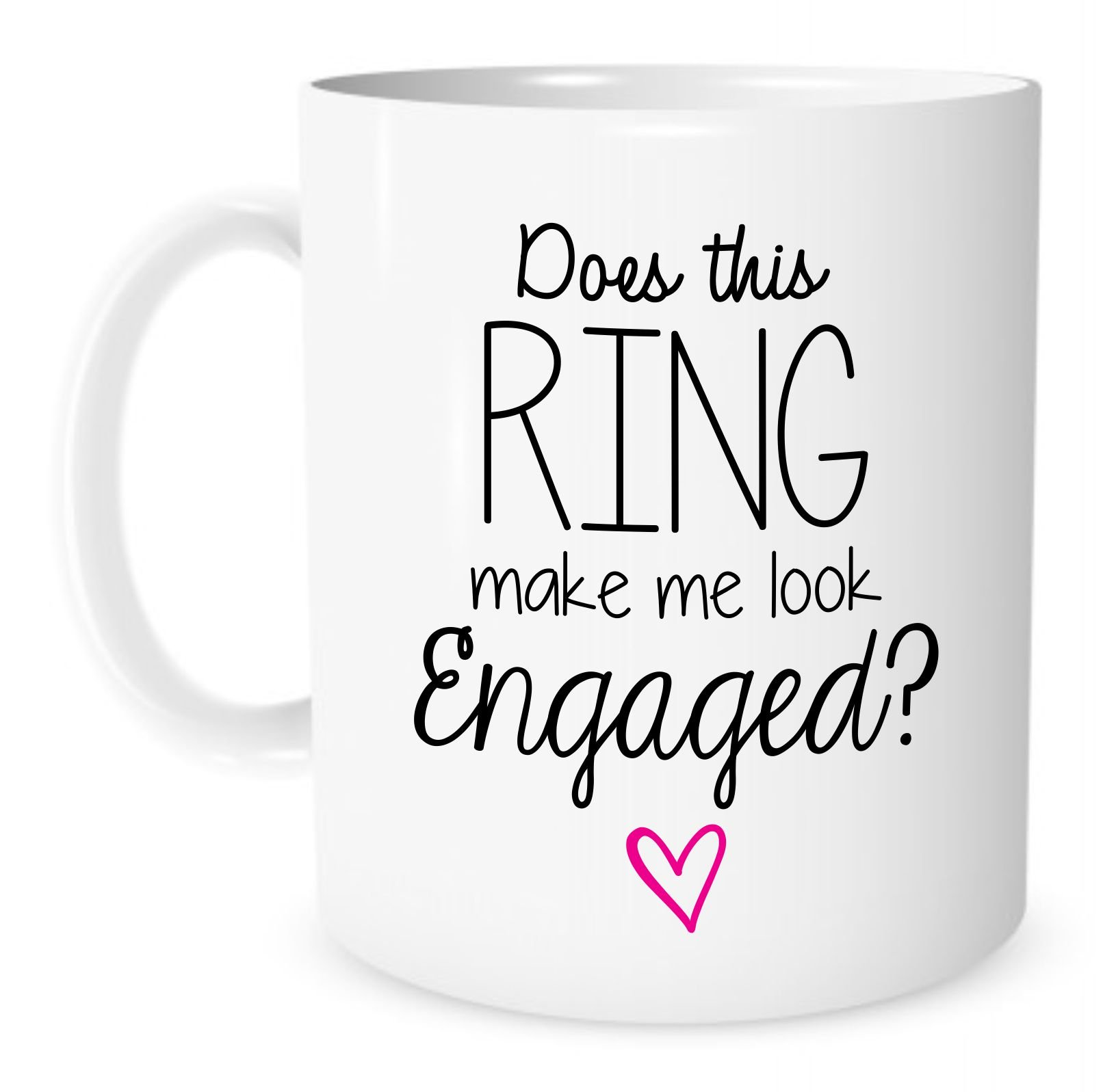 The Coffee Corner - Does This Ring Make Me Look Engaged - 11 Ounce White Ceramic Coffee or Tea Mug