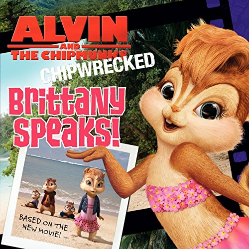 Alvin and the Chipmunks: Chipwrecked - Brittany Speaks! PDF