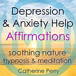 Depression & Anxiety Help Affirmations