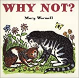 Why Not?, Mary Wormell, 0374384223