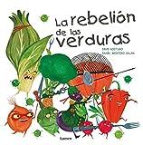 La rebelion de las verduras (Spanish Edition)