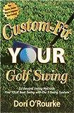 Custom-Fit Your Golf Swing, Dori O'Rourke, 0962885436