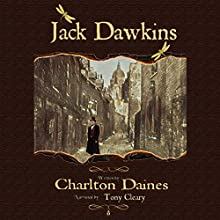 Jack Dawkins Audiobook by Charlton Daines Narrated by Tony Cleary