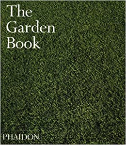 The Garden Book Garden Design Amazoncouk Phaidon Press
