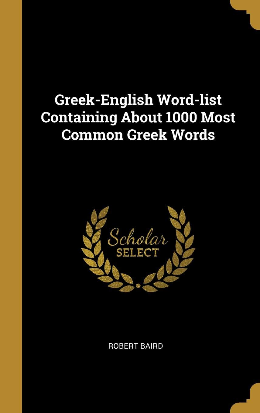 Greek-English Word-list Containing About 1000 Most Common Greek