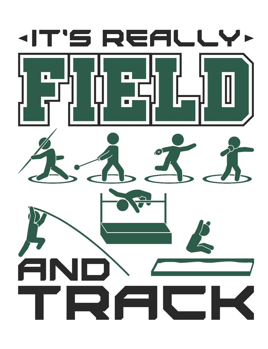 It's Really Field And Track: Track and Field Notebook Blank Paperback Composition Book 150 pages college ruled