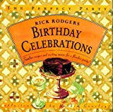 Birthday Celebrations: Surefire Recipes and Exciting Menus for a Flawless Party! (The Perfect Party)