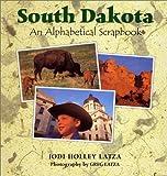 South Dakota: An Alphabetical Scrapbook