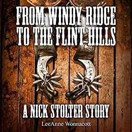 From Windy Ridge to the Flint Hills: A Nick Stolter Story by [Lee Anne Wonnacott]