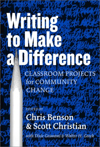 Writing to Make a Difference: Classroom Projects for Community Change (Practitioner Inquiry, 20) (Practitioner Inquiry (