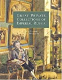 Great Private Collections of Imperial Russia, Oleg Neverov, 0865652252