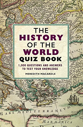 The History of the World Quiz Book: 1,000 Questions and Answers to Test Your Knowledge (Christmas Trivia Questions And Answers For Adults)
