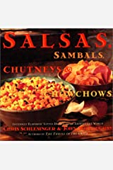 Salsa, Sambals, Chutneys And Chow-Chows Paperback