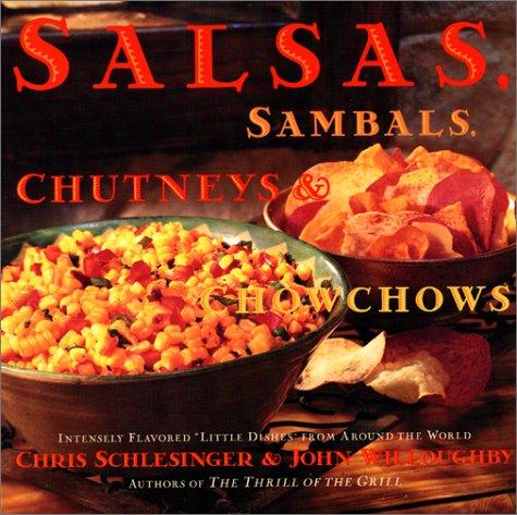 Salsa, Sambals, Chutneys And Chow-Chows