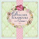 Designer Scrapbooks with Dena, Dena Fishbein, 1402723814