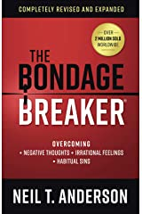 The Bondage Breaker®: Overcoming *Negative Thoughts *Irrational Feelings *Habitual Sins Paperback