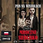 Mroczne siedlisko (Pan na Wisiolach 1) | Piotr Kulpa