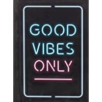 Good Vibes Only: QUOTES AND STATEMENTS TO HELP YOU RADIATE POSITIVITY
