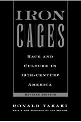 Iron Cages : Race and Culture in 19th-Century America Paperback