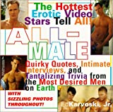 img - for All-Male: Quirky Quotes, Intimate Interviews, and Tantalizing Trivia from the Most Desired Men on Earth book / textbook / text book
