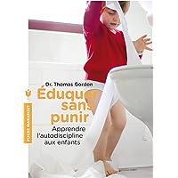 Eduquer sans punir: Apprendre l'autodiscipline aux enfants - pédagogie Montessori