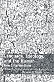 Language Ideology and the Human : New Interventions, Bahun, Sanja and Radunovic, Dusan, 1409428346