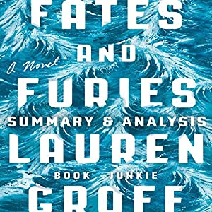 Summary & Analysis of Fates and Furies by Lauren Groff Audiobook