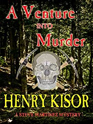 A Venture into Murder (Steve Martinez Mysteries Book 2)
