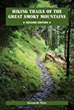 Hiking Trails of the Great Smoky Mountains: Comprehensive Guide (Outdoor Tennessee Series)