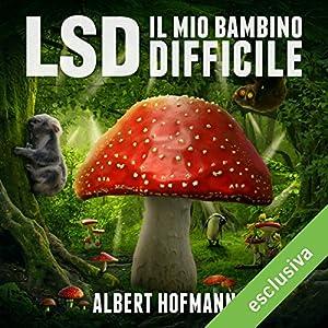 LSD. Il mio bambino difficile Audiobook