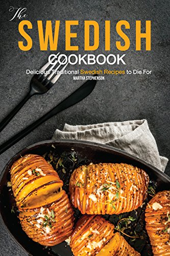 The swedish cookbook delicious traditional swedish recipes to die the swedish cookbook delicious traditional swedish recipes to die for by stephenson martha forumfinder Gallery