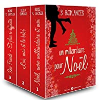 Un milliardaire pour Noël - 3 romances par Rose M.  Becker
