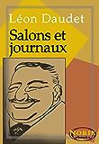 Salons et journaux (SOUVENIRS DES MILIEUX LITTÉRAIRES, POLITIQUES, ARTISTIQUES ET MÉDICAUX t. 4)