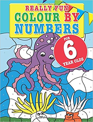 Really Fun Colour By Numbers For 6 Year Olds: A fun & educational ...