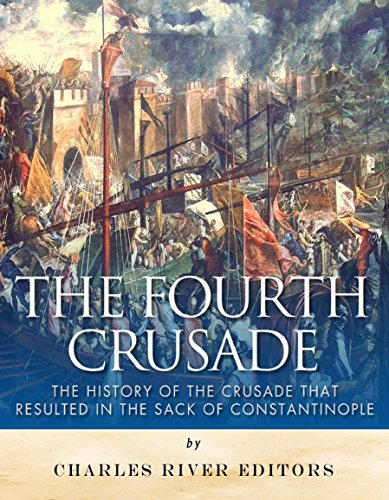 Decline of an Empire: The Fourth Crusade's Sacking of Constantinople