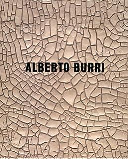 Amazon.com: Alberto Burri: The Trauma Of Painting (9780892075232): Emily  Braun, Megan Fontanella, Carol Stringari, Alberto Burri: Books