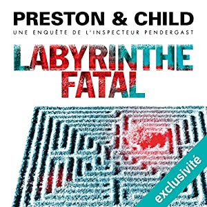 Labyrinthe fatal (Pendergast 14) Audiobook by Douglas Preston, Lincoln Child Narrated by François Hatt