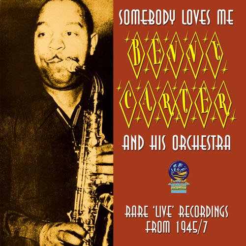 CD : Benny Carter & His Orchestra - Somebody Loves Me (CD)