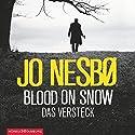 Blood on Snow: Das Versteck Audiobook by Jo Nesbø Narrated by Simon Jäger