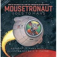 Mousetronaut Goes to Mars (Paula Wiseman Books)