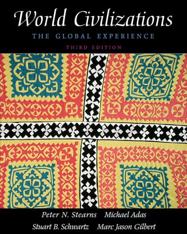 World Civilizations, Single Volume Edition: The Global Experience (3rd Edition)
