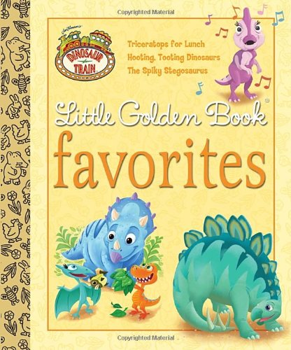 Dinosaur Train Little Golden Book Favorites (Dinosaur Train) ebook