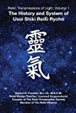 Reiki: Transmissions of Light: The History and System of Usui Shiki Reiki Ryoho (Vol 1)