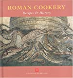 roman recipes - Roman Cookery (Cooking Through the Ages)