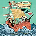 The Unintentional Adventures of the Bland Sisters: The Jolly Regina Audiobook by Kara LaReau Narrated by Rosalyn Landor