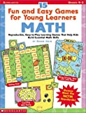15 Fun and Easy Games for Young Learners - Math, Susan Julio, 0439202566