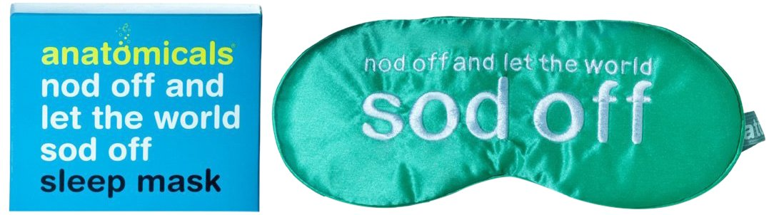Anatomicals Silk Sleep Mask, Nod Off and Let The World Sod Off