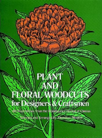 Plant And Floral Woodcuts For Designers And Craftsmen (Dover Pictorial Archives)