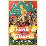 Frank & Charli: Woodstock, True Love, and the Sixties